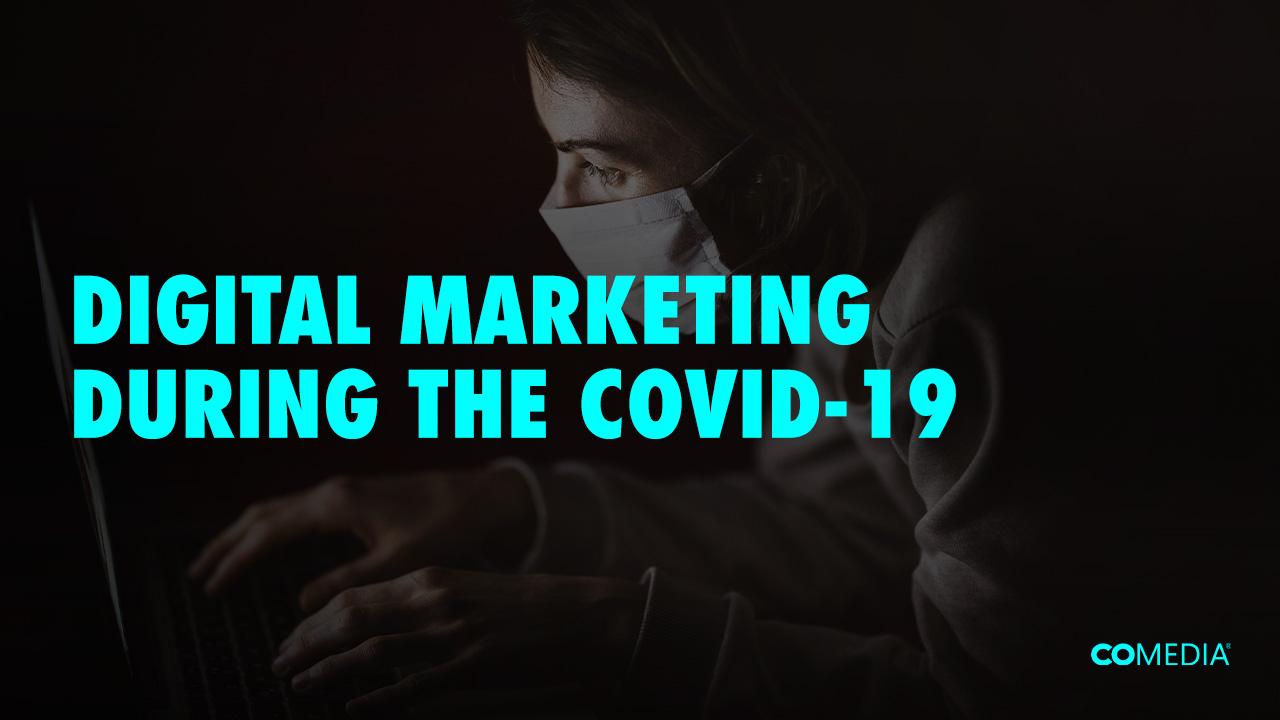 Digital Marketing During COVID-19